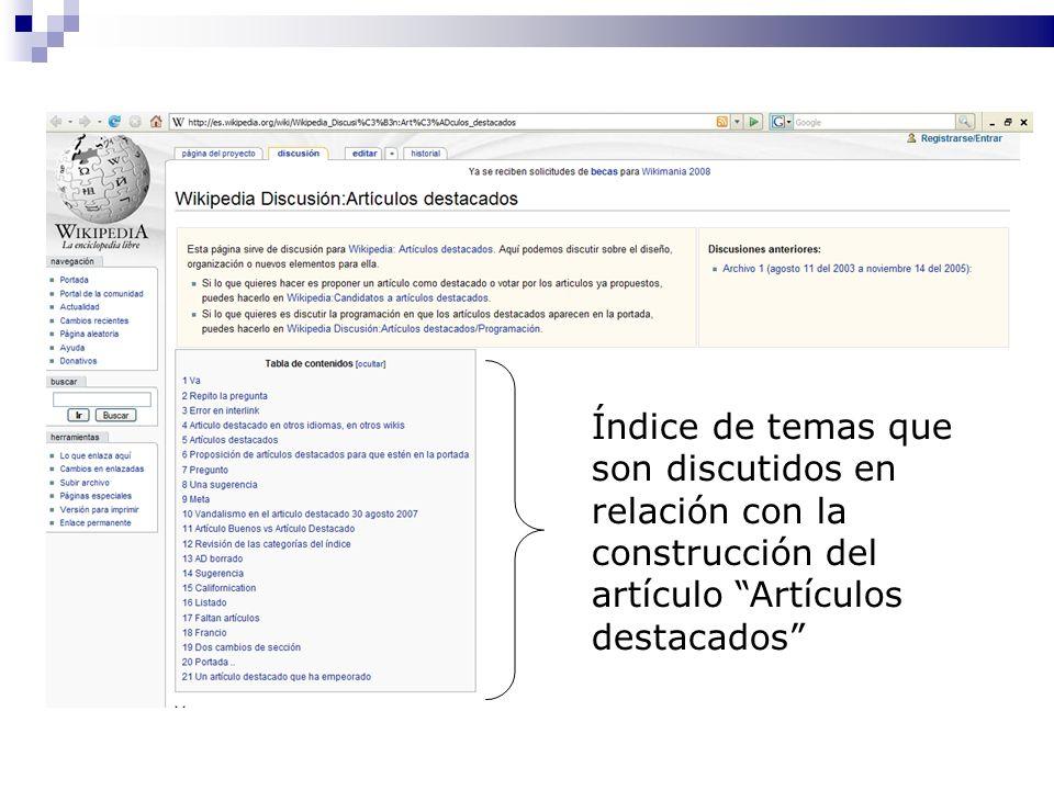 Caso: Etnografía de la comunidad de usuarios registrados en la Wikipedia en español Índice de temas que son discutidos en relación con la construcción