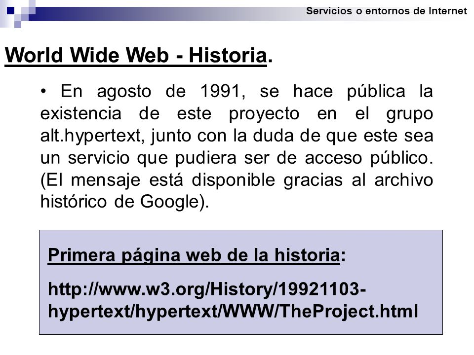 Servicios o entornos de Internet World Wide Web - Historia.