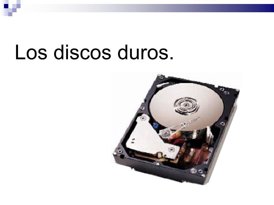 Los discos duros.