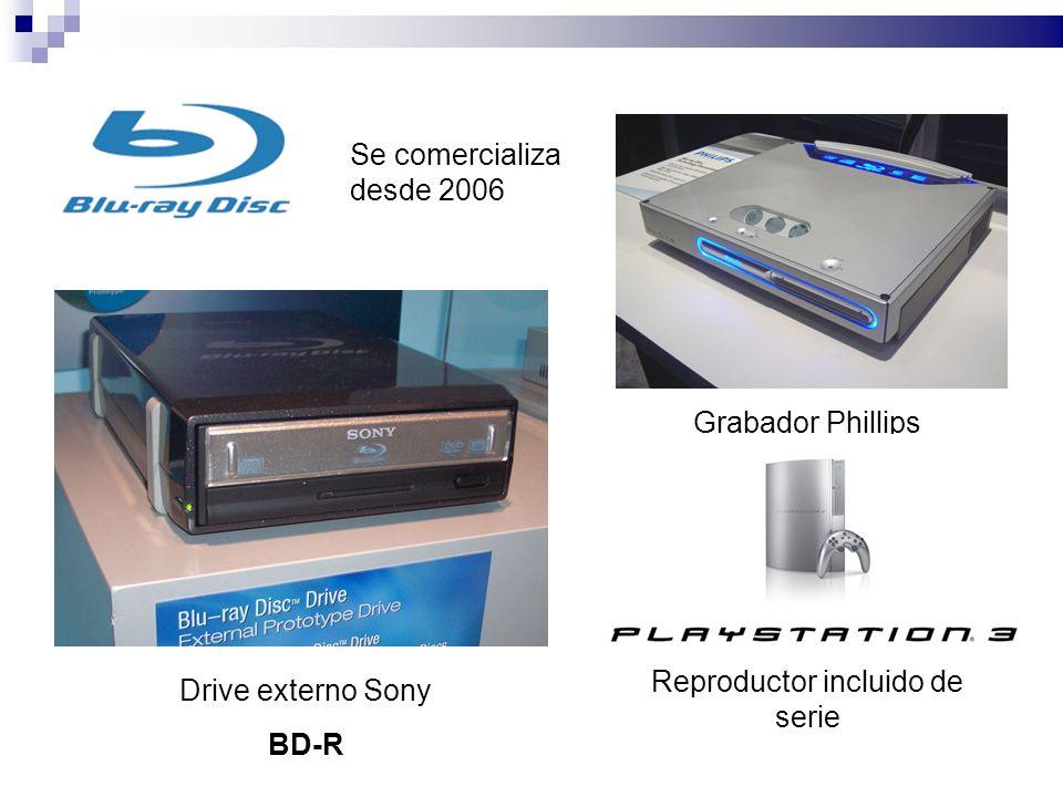 Grabador Phillips Drive externo Sony BD-R Se comercializa desde 2006 Reproductor incluido de serie