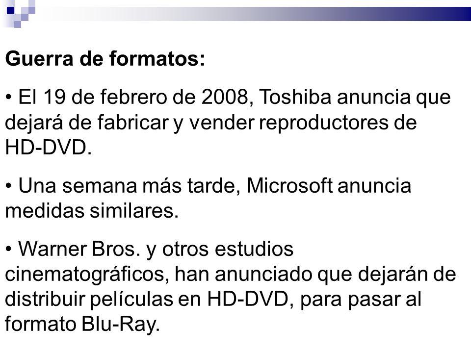 Guerra de formatos: El 19 de febrero de 2008, Toshiba anuncia que dejará de fabricar y vender reproductores de HD-DVD. Una semana más tarde, Microsoft