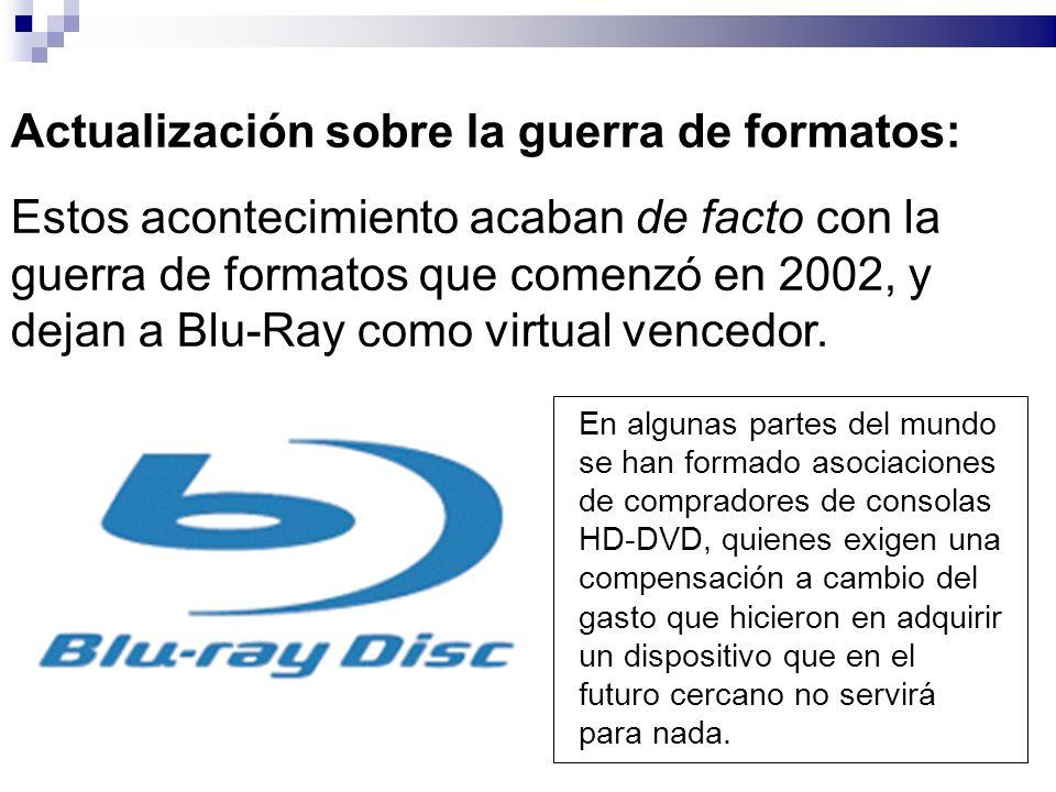 Actualización sobre la guerra de formatos: Estos acontecimiento acaban de facto con la guerra de formatos que comenzó en 2002, y dejan a Blu-Ray como virtual vencedor.