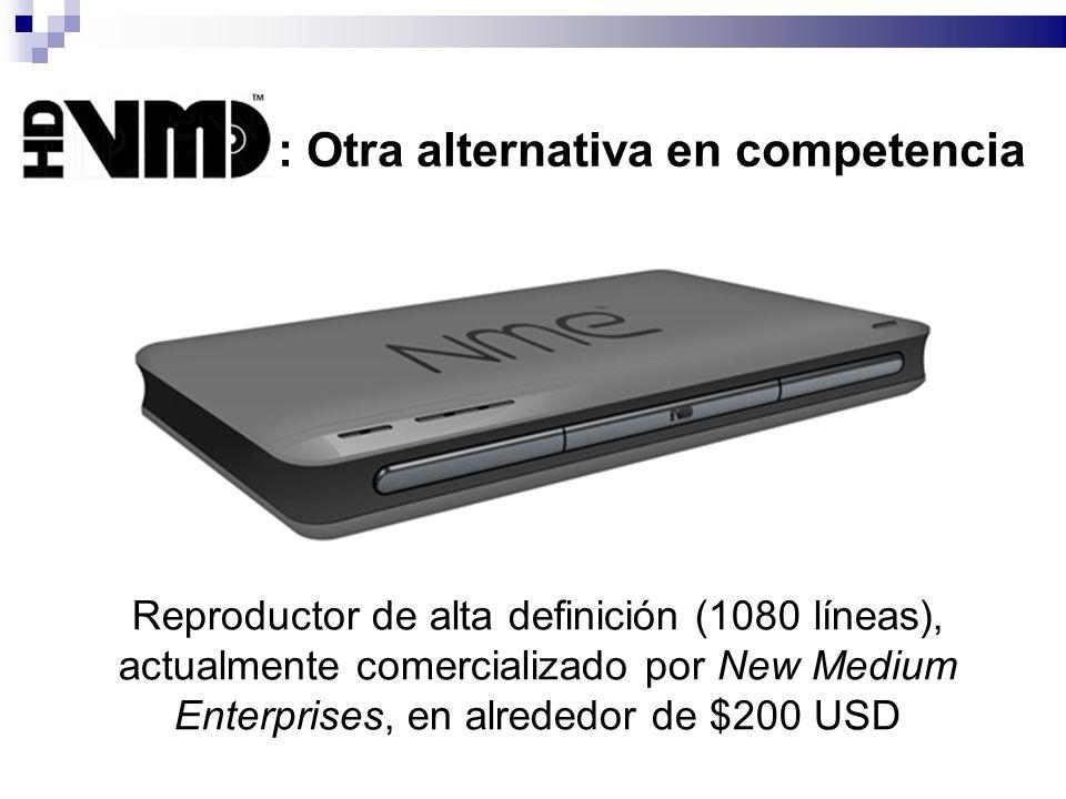 : Otra alternativa en competencia Reproductor de alta definición (1080 líneas), actualmente comercializado por New Medium Enterprises, en alrededor de $200 USD
