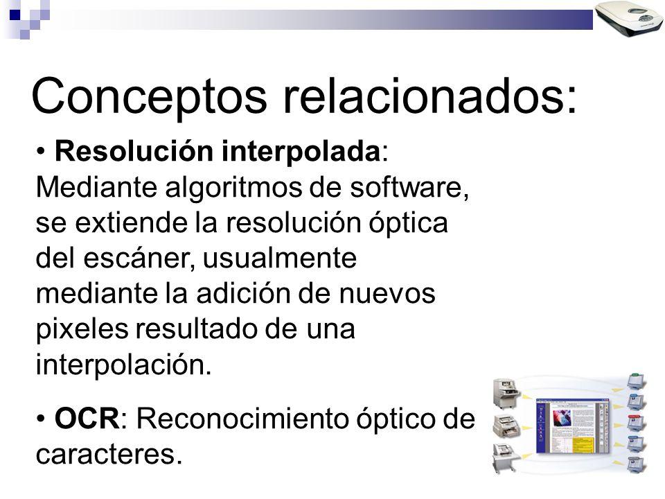 Conceptos relacionados: Resolución interpolada: Mediante algoritmos de software, se extiende la resolución óptica del escáner, usualmente mediante la adición de nuevos pixeles resultado de una interpolación.