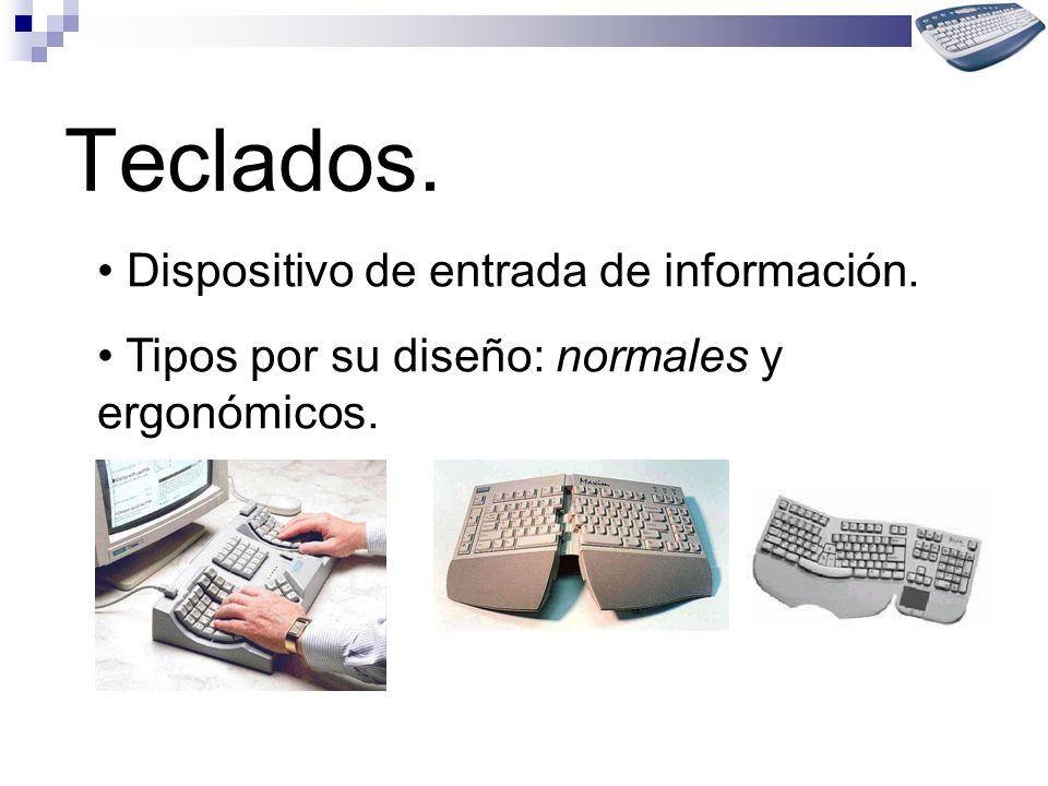 Dispositivo de entrada de información. Tipos por su diseño: normales y ergonómicos.