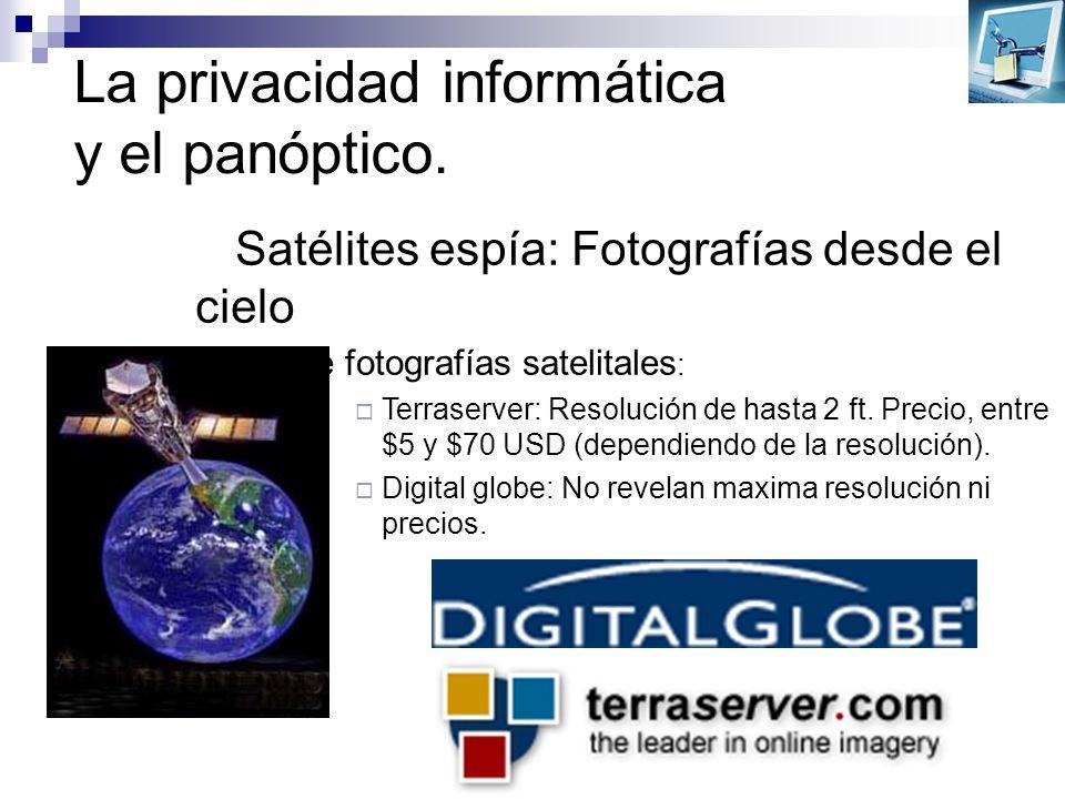 La privacidad informática y el panóptico. Satélites espía: Fotografías desde el cielo Venta de fotografías satelitales : Terraserver: Resolución de ha