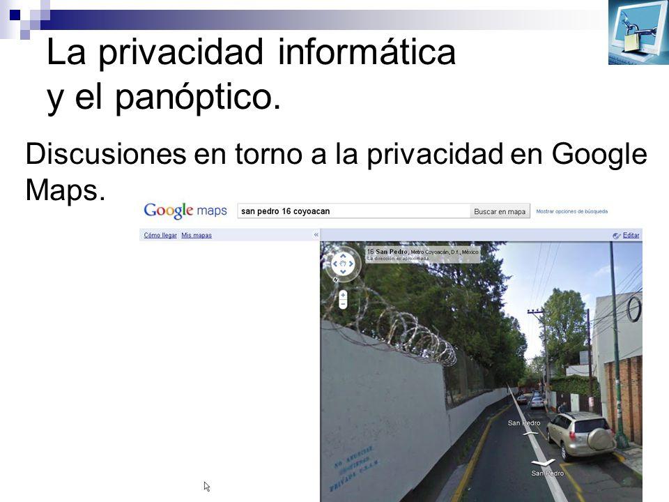 La privacidad informática y el panóptico. Discusiones en torno a la privacidad en Google Maps.