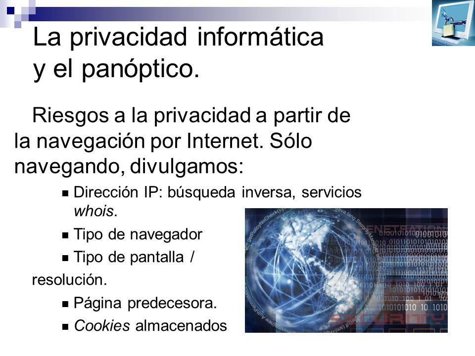 La privacidad informática y el panóptico. Riesgos a la privacidad a partir de la navegación por Internet. Sólo navegando, divulgamos: Dirección IP: bú
