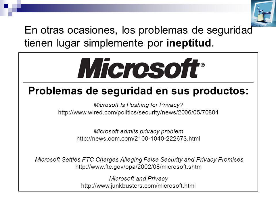 En otras ocasiones, los problemas de seguridad tienen lugar simplemente por ineptitud. Problemas de seguridad en sus productos: Microsoft Is Pushing f