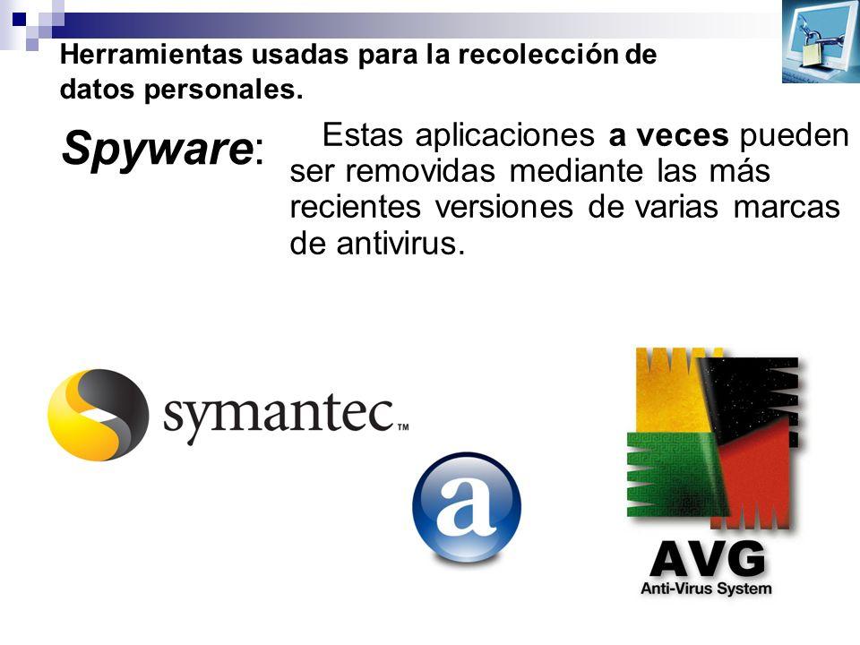 Herramientas usadas para la recolección de datos personales. Estas aplicaciones a veces pueden ser removidas mediante las más recientes versiones de v