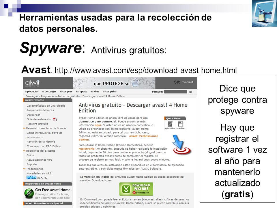 Herramientas usadas para la recolección de datos personales. Spyware: Antivirus gratuitos: Avast : http://www.avast.com/esp/download-avast-home.html D