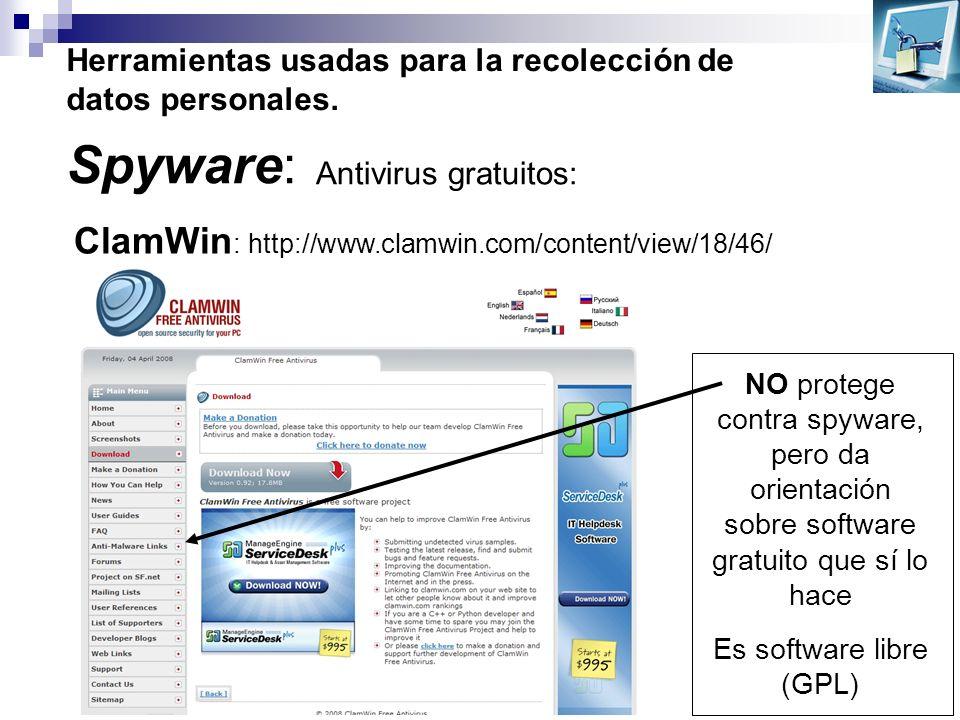 Herramientas usadas para la recolección de datos personales. Spyware: Antivirus gratuitos: ClamWin : http://www.clamwin.com/content/view/18/46/ NO pro