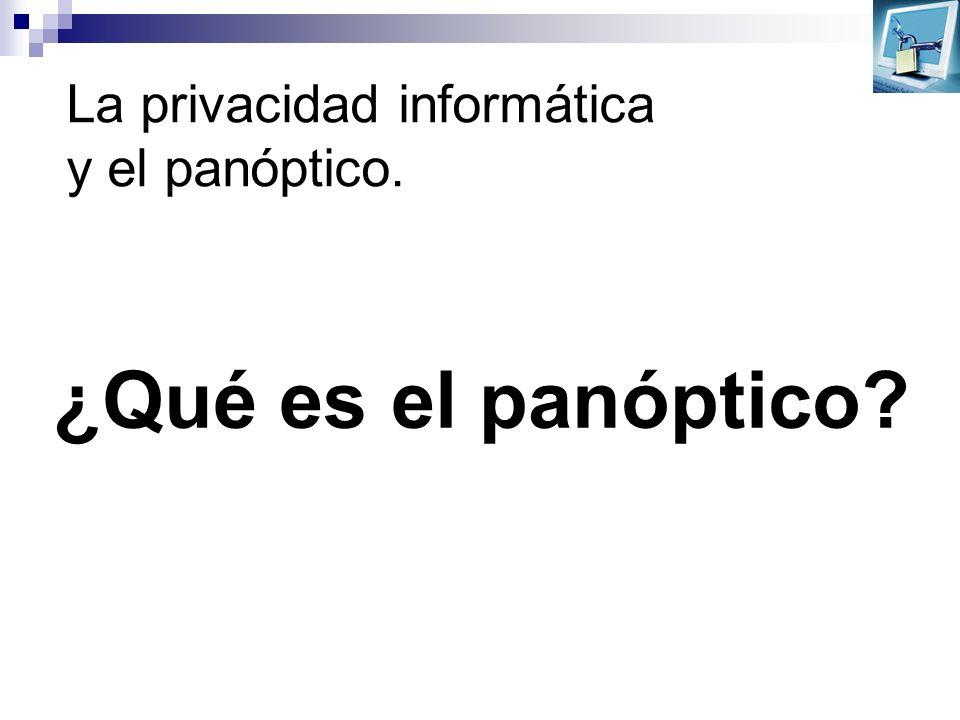 La privacidad informática y el panóptico. ¿Qué es el panóptico?