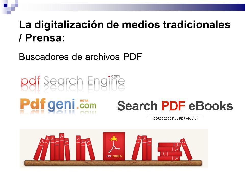 La digitalización de medios tradicionales / Prensa: Buscadores de archivos PDF