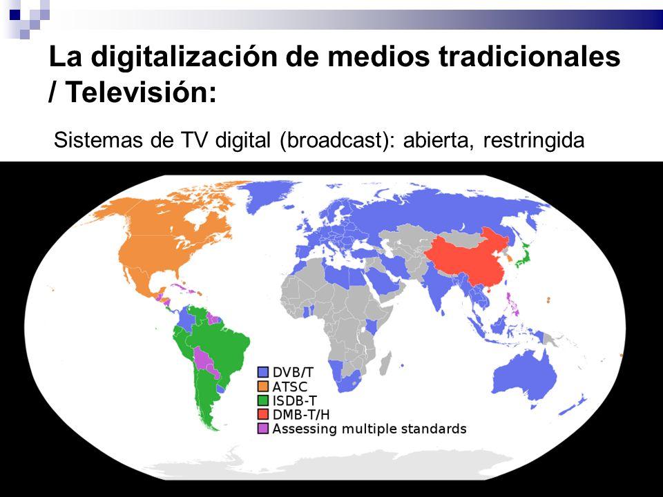 La digitalización de medios tradicionales / Televisión: Sistemas de TV digital (broadcast): abierta, restringida