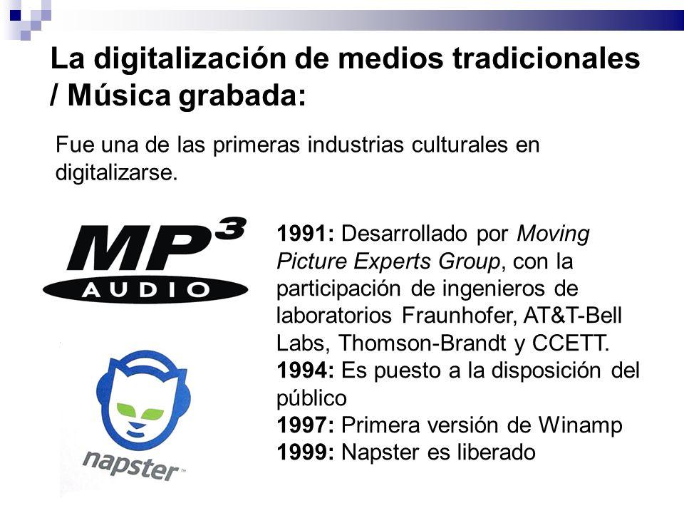 La digitalización de medios tradicionales / Música grabada: Fue una de las primeras industrias culturales en digitalizarse. 1991: Desarrollado por Mov
