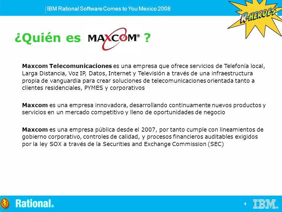 IBM Rational Software Comes to You Mexico 2008 5 Para Maxcom, la seguridad de sus clientes es un punto crucial.