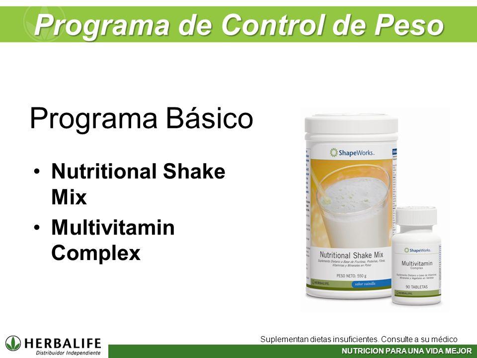 NUTRICION PARA UNA VIDA MEJOR Programa Básico Nutritional Shake Mix Multivitamin Complex Suplementan dietas insuficientes. Consulte a su médico Progra