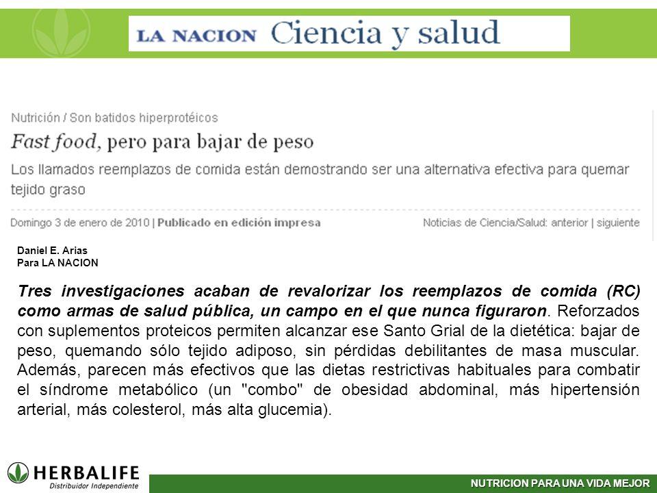 NUTRICION PARA UNA VIDA MEJOR Daniel E. Arias Para LA NACION Tres investigaciones acaban de revalorizar los reemplazos de comida (RC) como armas de sa