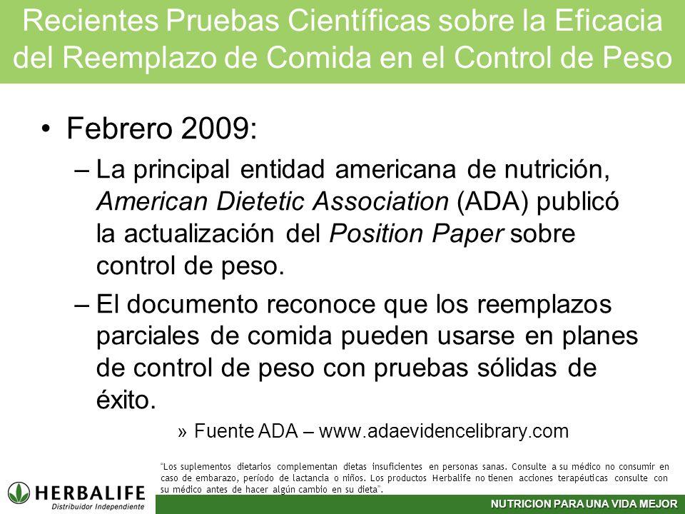 Recientes Pruebas Científicas sobre la Eficacia del Reemplazo de Comida en el Control de Peso Febrero 2009: –La principal entidad americana de nutrici