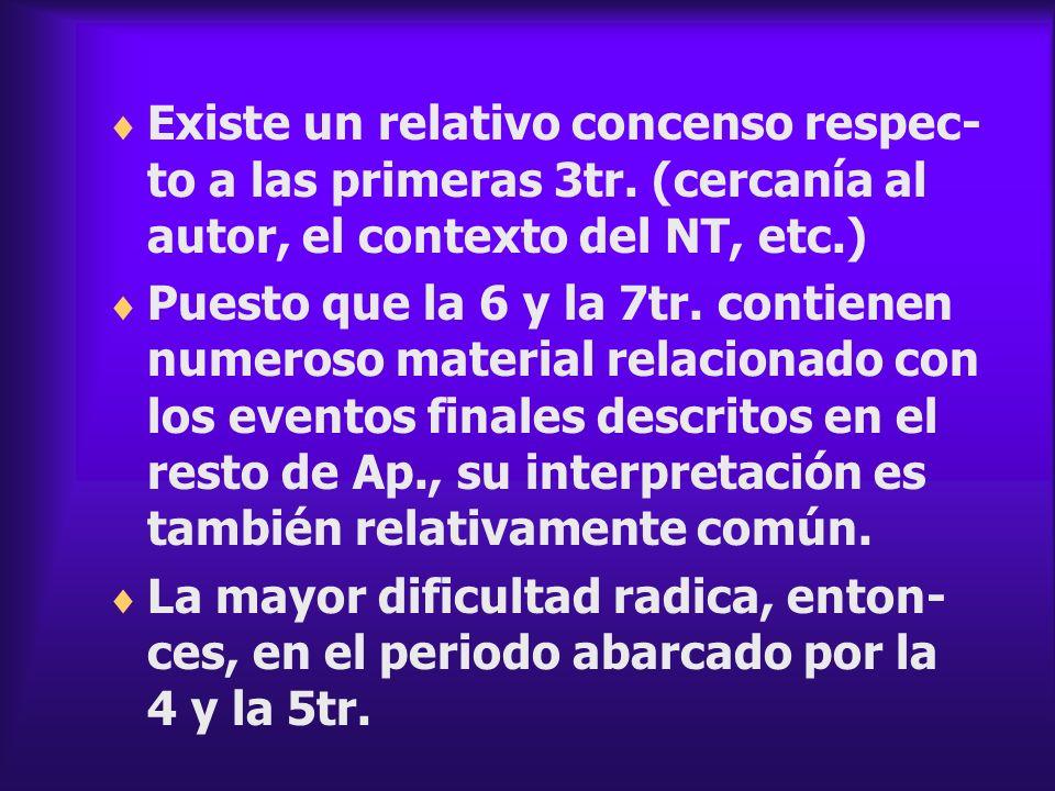 Existe un relativo concenso respec- to a las primeras 3tr. (cercanía al autor, el contexto del NT, etc.) Puesto que la 6 y la 7tr. contienen numeroso
