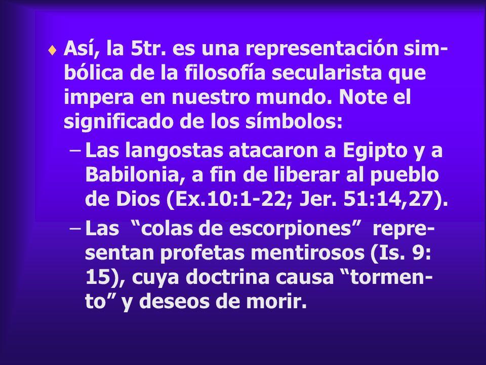 Así, la 5tr. es una representación sim- bólica de la filosofía secularista que impera en nuestro mundo. Note el significado de los símbolos: –Las lang