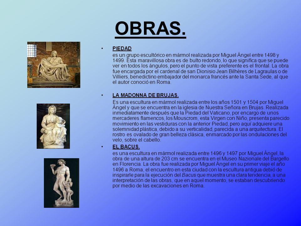 OBRAS. PIEDAD es un grupo escultórico en mármol realizada por Miguel Ángel entre 1498 y 1499. Esta maravillosa obra es de bulto redondo, lo que signif