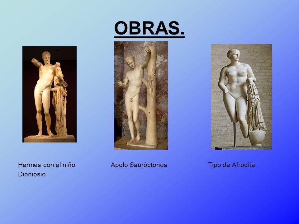 OBRAS. Hermes con el niño Apolo Sauróctonos Tipo de Afrodita Dioniosio