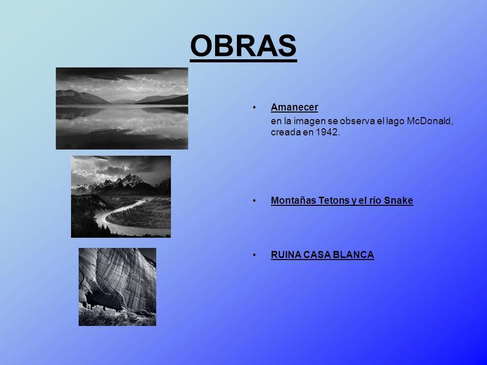 OBRAS Amanecer en la imagen se observa el lago McDonald, creada en 1942. Montañas Tetons y el río Snake RUINA CASA BLANCA