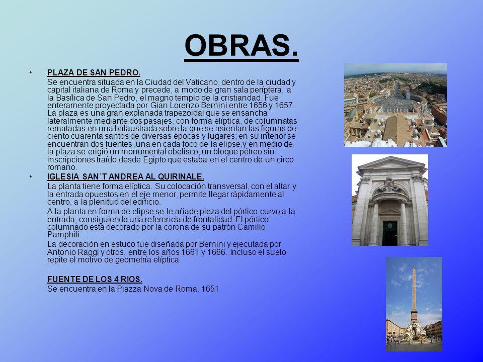OBRAS. PLAZA DE SAN PEDRO. Se encuentra situada en la Ciudad del Vaticano, dentro de la ciudad y capital italiana de Roma y precede, a modo de gran sa