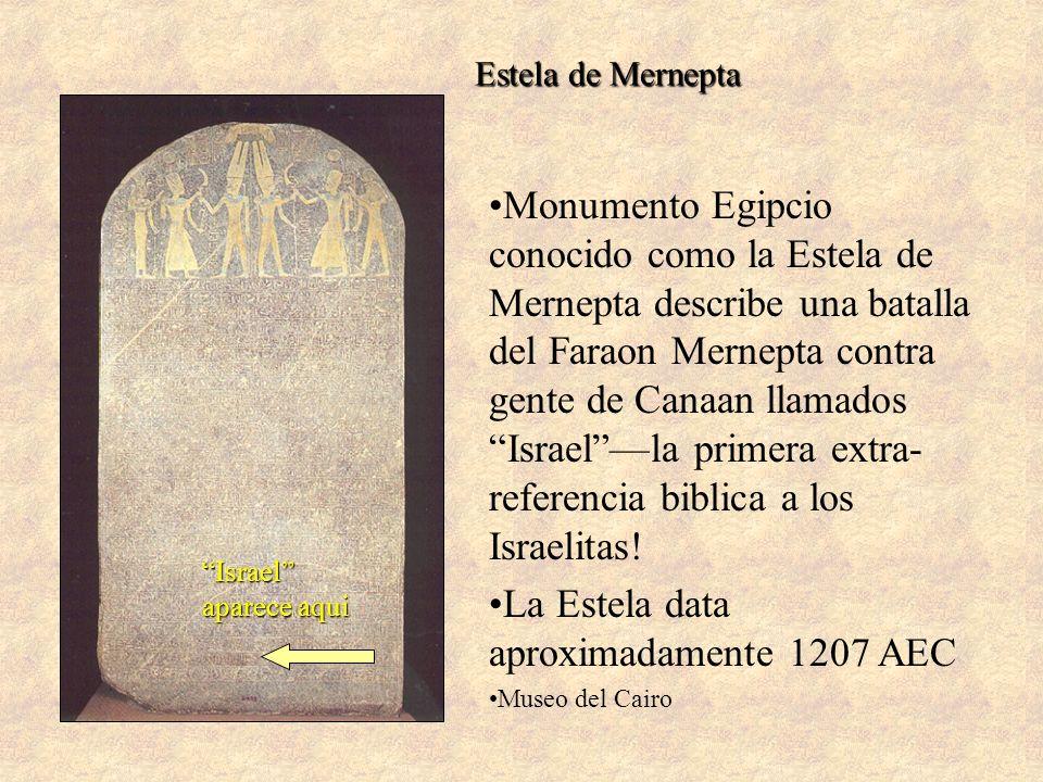 Estela de Mernepta Monumento Egipcio conocido como la Estela de Mernepta describe una batalla del Faraon Mernepta contra gente de Canaan llamados Isra