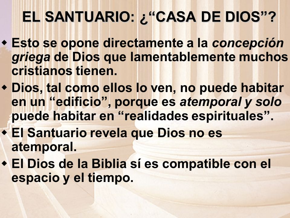 EL SANTUARIO: ¿CASA DE DIOS.