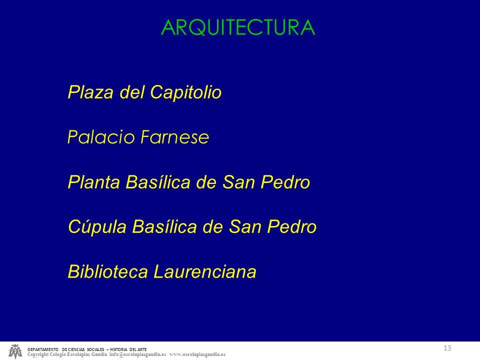 DEPARTAMENTO DE CIENCIAS SOCIALES – HISTORIA DEL ARTE Copyright Colegio Escolapias Gandia info@escolapiasgandia.es www.escolapiasgandia.es 13 ARQUITEC
