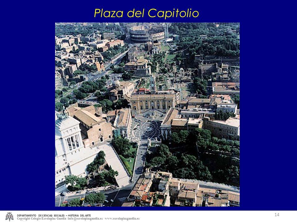 DEPARTAMENTO DE CIENCIAS SOCIALES – HISTORIA DEL ARTE Copyright Colegio Escolapias Gandia info@escolapiasgandia.es www.escolapiasgandia.es 14 Plaza de