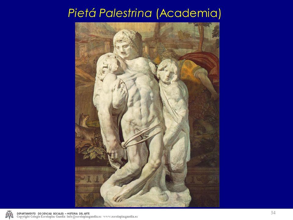 DEPARTAMENTO DE CIENCIAS SOCIALES – HISTORIA DEL ARTE Copyright Colegio Escolapias Gandia info@escolapiasgandia.es www.escolapiasgandia.es 34 Pietá Pa