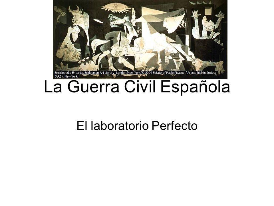 La Guerra Civil Española El laboratorio Perfecto