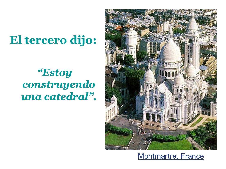 El tercero dijo: Estoy construyendo una catedral. Montmartre, France