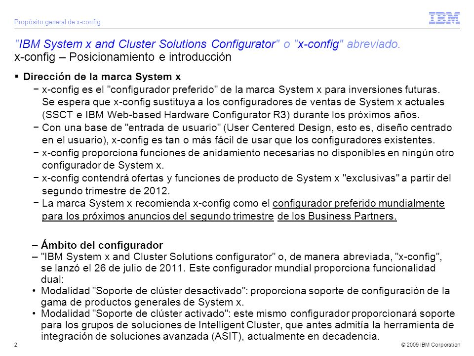 © 2009 IBM Corporation2 IBM System x and Cluster Solutions Configurator o x-config abreviado.