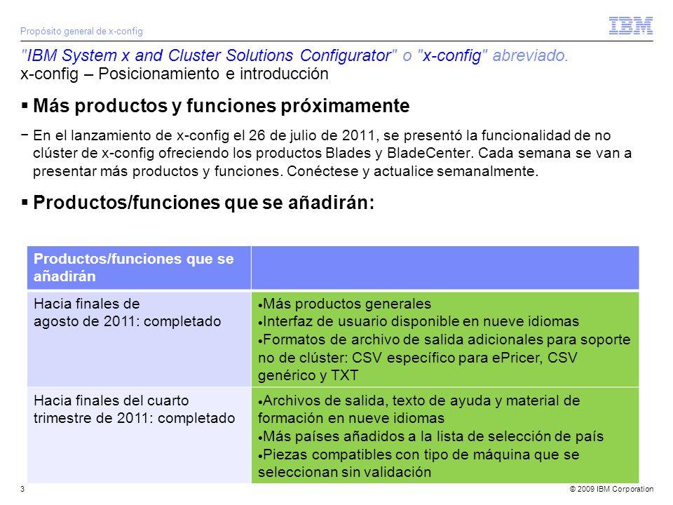 © 2009 IBM Corporation4 Actualizaciones del programa Desde el 23 de agosto de 2011, x-config está disponible en nueve idiomas: alemán, chino (simplificado y tradicional), coreano, español, francés, inglés, italiano y japonés.