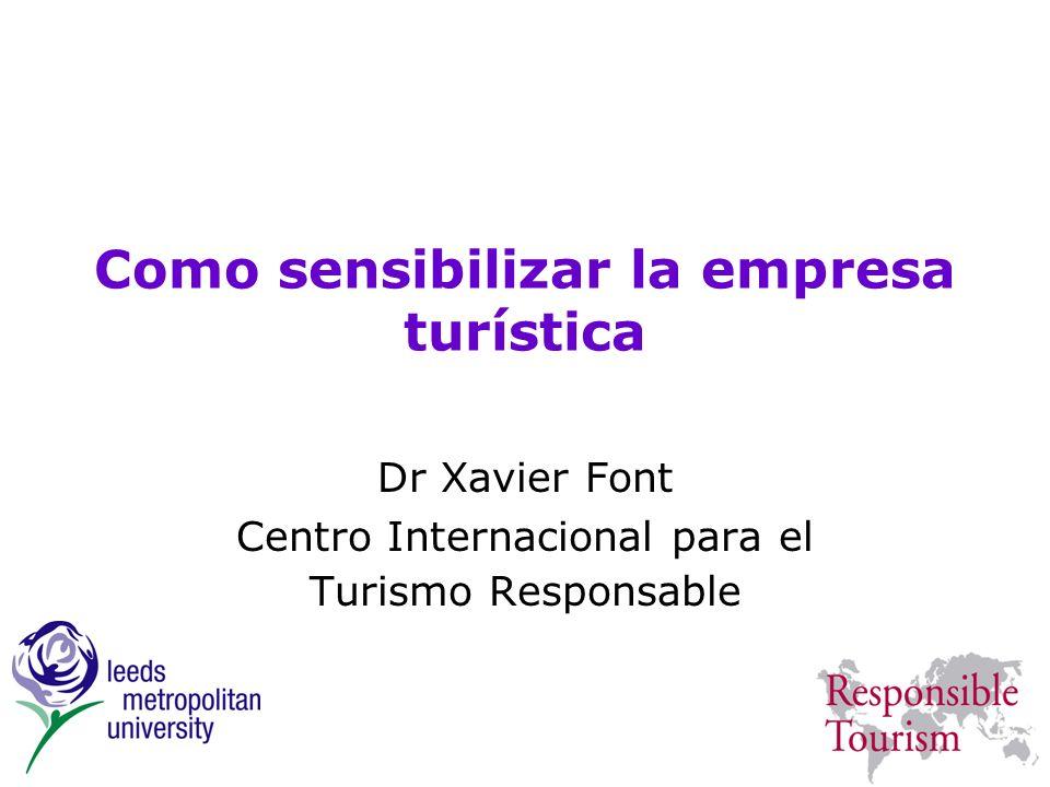 Como sensibilizar la empresa turística Dr Xavier Font Centro Internacional para el Turismo Responsable