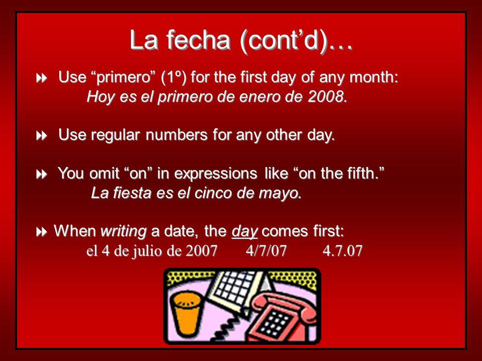 ¿Cuál es la fecha de hoy? el + + number + + de + + month + + de + + year Hoy es el 15 de octubre de 1994. Mañana es el 23 de mayo de 2001. Anteayer fu