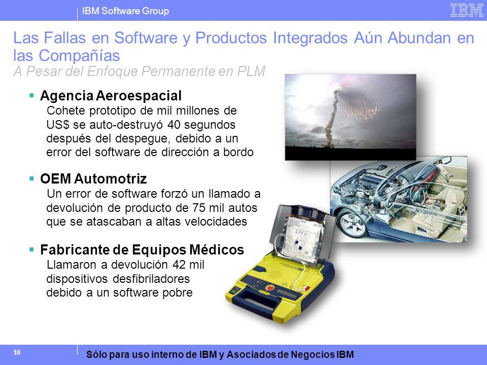 IBM Software Group Sólo para uso interno de IBM y Asociados de Negocios IBM 10 Agencia Aeroespacial Cohete prototipo de mil millones de US$ se auto-de