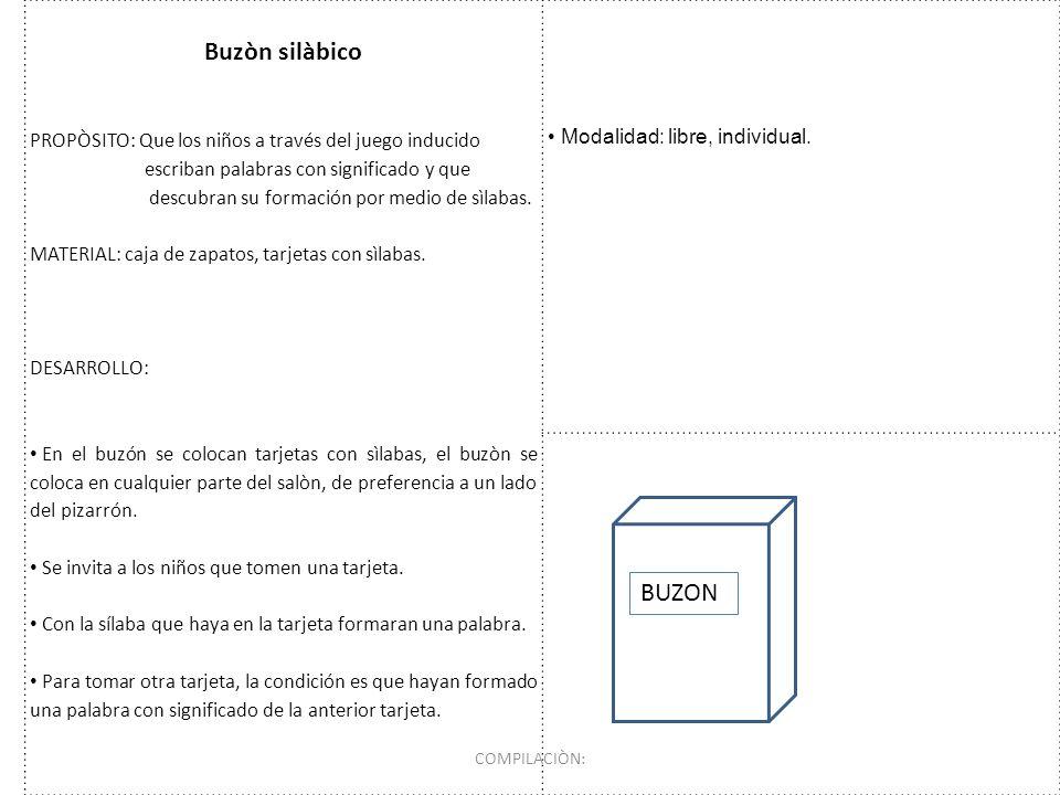 Buzòn silàbico PROPÒSITO: Que los niños a través del juego inducido escriban palabras con significado y que descubran su formación por medio de sìlaba