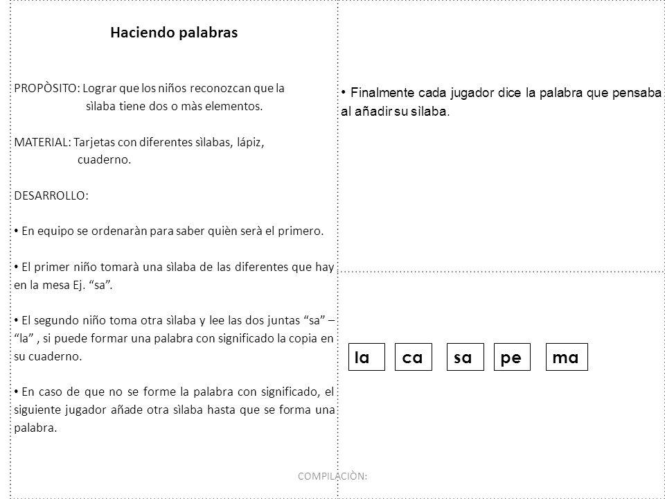 Haciendo palabras PROPÒSITO: Lograr que los niños reconozcan que la sìlaba tiene dos o màs elementos. MATERIAL: Tarjetas con diferentes sìlabas, lápiz