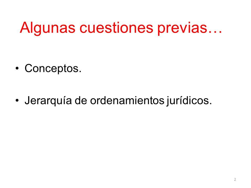 Conceptos. Jerarquía de ordenamientos jurídicos. 2 Algunas cuestiones previas…