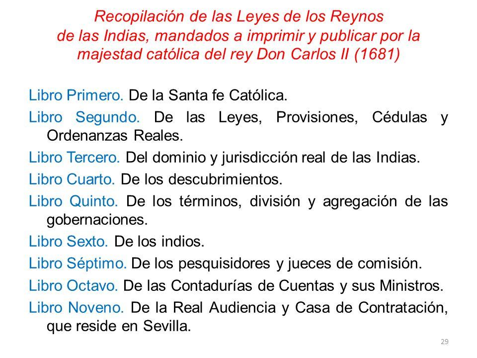 Recopilación de las Leyes de los Reynos de las Indias, mandados a imprimir y publicar por la majestad católica del rey Don Carlos II (1681) Libro Prim