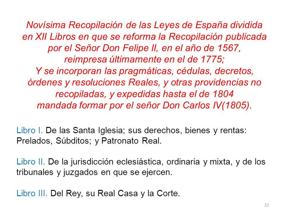 Novísima Recopilación de las Leyes de España dividida en XII Libros en que se reforma la Recopilación publicada por el Señor Don Felipe II, en el año