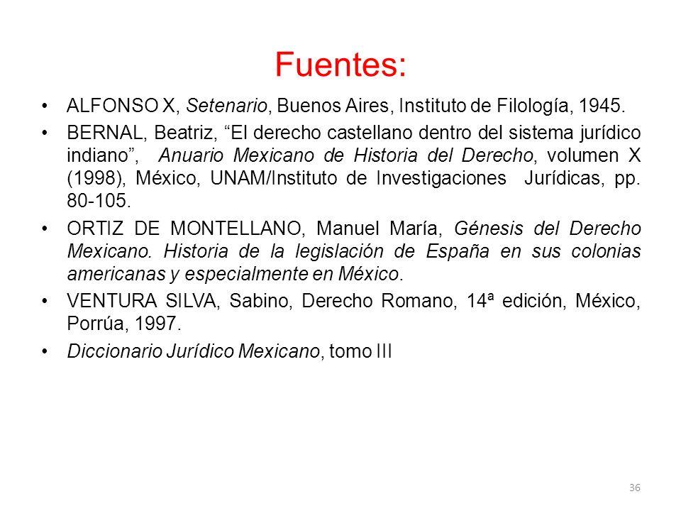Fuentes: ALFONSO X, Setenario, Buenos Aires, Instituto de Filología, 1945. BERNAL, Beatriz, El derecho castellano dentro del sistema jurídico indiano,