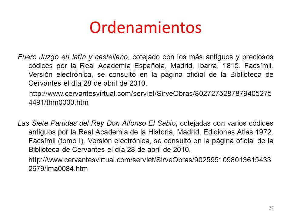 Ordenamientos Fuero Juzgo en latín y castellano, cotejado con los más antiguos y preciosos códices por la Real Academia Española, Madrid, Ibarra, 1815