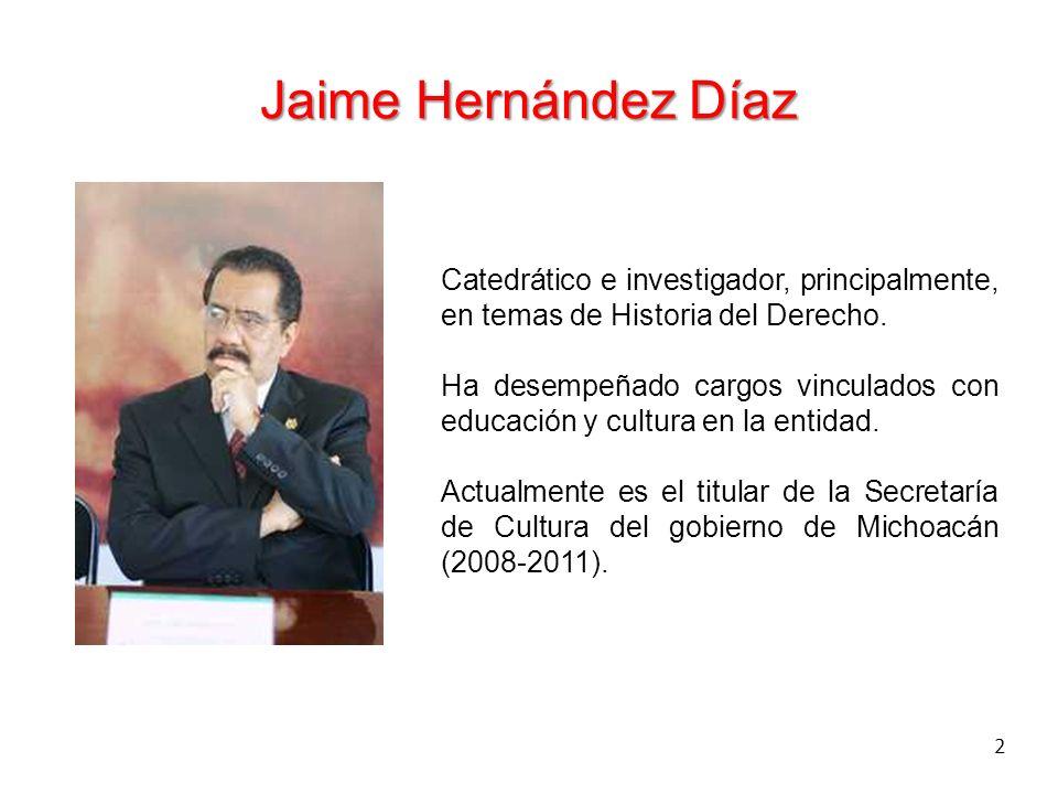 2 Jaime Hernández Díaz Catedrático e investigador, principalmente, en temas de Historia del Derecho. Ha desempeñado cargos vinculados con educación y